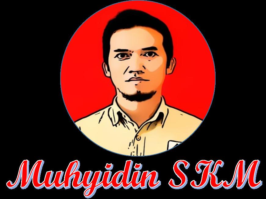 Muhyidin, SKM